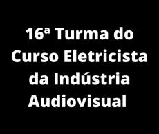 16ª. Turma do Curso Eletricista da Indústria Audiovisual
